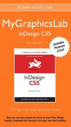 MyGraphicsLab InDesign Course with InDesign CS5: Visual QuickStart Guide