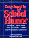 Encyclopedia of School Humor: Icebreakers, Classics, Stories Puns and Roasts for All Occasions