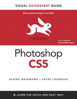 Photoshop CS5 for Windows and Macintosh: Visual QuickStart Guide, Enhanced Edition
