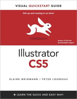 Illustrator CS5 for Windows and Macintosh: Visual QuickStart Guide, Enhanced Edition
