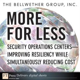 More for Less: Security Operations Centers -- Improving Resiliency while Simultaneously Reducing Cost