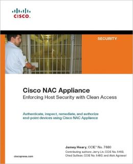 Cisco NAC Appliance: Enforcing Host Security with Clean Access