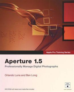 Apple Pro Training Series: Aperture 1.5