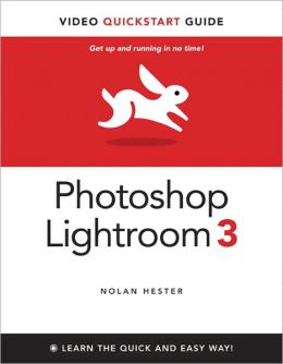 Photoshop Lightroom 3: Visual QuickStart Guide, Enhanced Edition