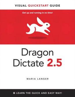 Dragon Dictate 2.5: Visual QuickStart Guide