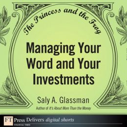 The Princess and the Frog: Managing Your Word and Your Investments