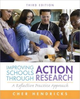 Improving Schools Through Acton Research: A Reflective Practice Approach