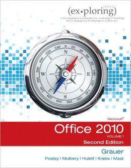 Exploring Microsoft Office 2010, Volume 1