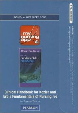 MyNursingApp -- Access Card -- for Clinical Handbook for Kozier & Erb's Fundamentals of Nursing