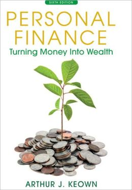 Personal Finance: Turning Money into Wealth Plus NEW MyFinanceLab with Pearson eText