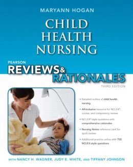 Pearson Reviews & Rationales: Child Health Nursing with Nursing Reviews & Rationales