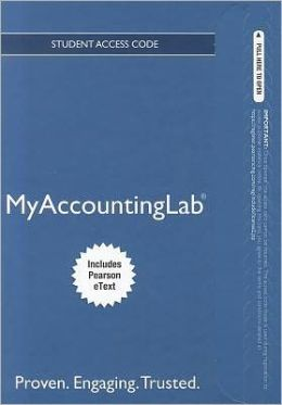 NEW MyAccountingLab with Pearson eText -- Access Card -- for Management Accounting: Information for Decision-Making and Strategy Execution