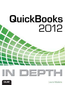 QuickBooks 2012 In Depth