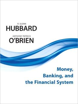 Money, Banking, and the Financial System Plus NEW MyLab with Pearson eText Access Card