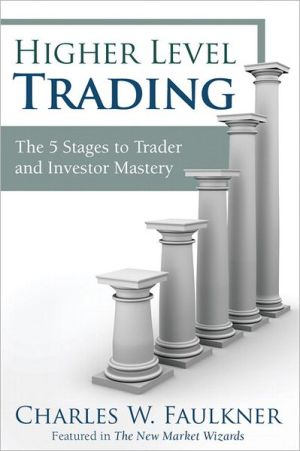Higher Level Trading: The 5 Stages to Trader and Investor Mastery