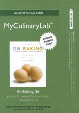 2012 MyCulinaryLab with Pearson eText -- Access Card -- for On Baking