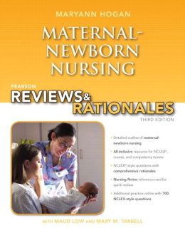 Pearson Reviews & Rationales: Maternal-Newborn Nursing with Nursing Reviews & Rationales