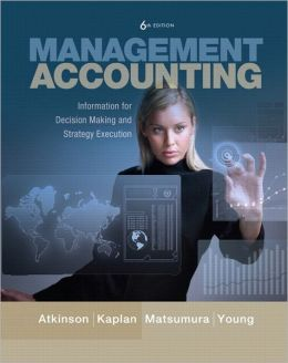 Management Accounting: Information for Decision-Making and Strategy Execution Plus NEW MyAccountingLab with Pearson eText