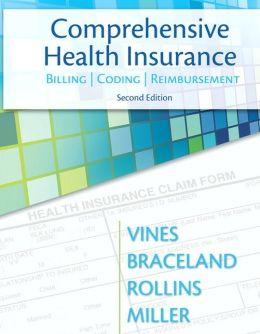 Comprehensive Health Insurance: Billing, Coding & Reimbursement