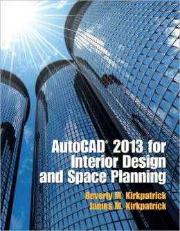 AutoCAD 2013 for Interior Design and Space Planning