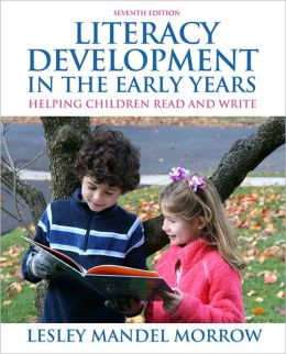 Literacy Development in the Early Years: Helping Children Read and Write Plus MyEducationLab with Pearson eText -- Access Card Package