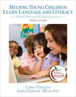 Helping Young Children Learn Language and Literacy: Birth through Kindergarten Plus MyEducationLab with Pearson eText -- Access Card Package