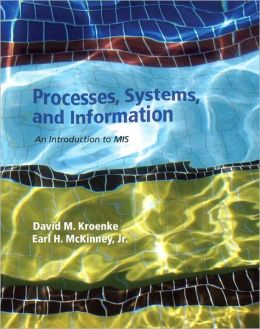 Processes, Systems, and Information: An Introduction to MIS Plus MyMISLab with Pearson eText -- Access Card Package