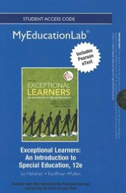 NEW MyEducationLab with Pearson eText -- Standalone Access Card -- for Exceptional Learners: An Introduction to Special Education