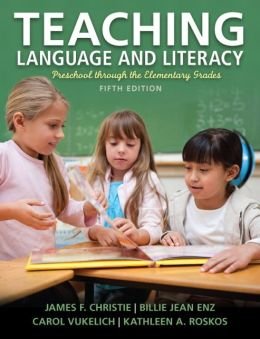 Teaching Language and Literacy: Preschool Through the Elementary Grades