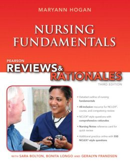 Pearson Reviews & Rationales: Nursing Fundamentals with