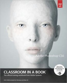 Adobe Photoshop CS6 Classroom in a Book - B&N Edition