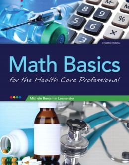 Math Basics for the Health Care Professional