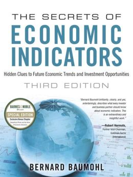 The Secrets of Economic Indicators: Hidden Clues to Future Economic Trends and Investment Opportunities (B&N Exclusive Edition)