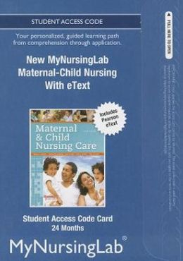 NEW MyNursingLab with Pearson eText -- Access Card -- for Maternal-Child Nursing (24-month access)