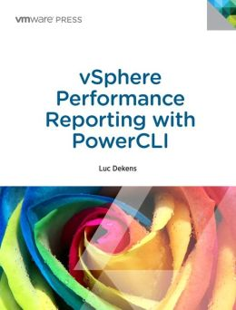 vSphere Performance Reporting with PowerCLI: Automating vSphere Performance Reports