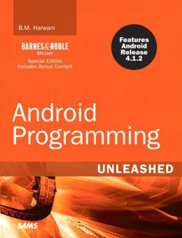 Android Programming Unleashed: Barnes & Noble Special Edition