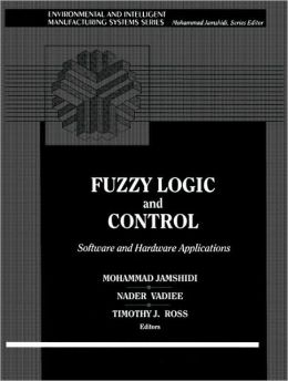 Fuzzy Logic and Control: Software and Hardware Applications