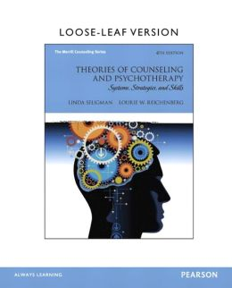 Theories of Counseling and Psychotherapy: Systems, Strategies, and Skills, Loose-Leaf Version