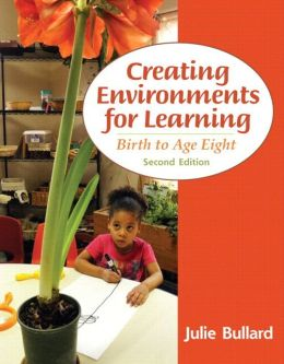 Creating Environments for Learning: Birth to Age Eight, Video-Enhanced Pearson eText -- Access Card