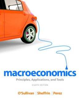 Macroeconomics: Principles, Applications, and Tools Plus NEW MyEconLab with Pearson eText -- Access Card Package
