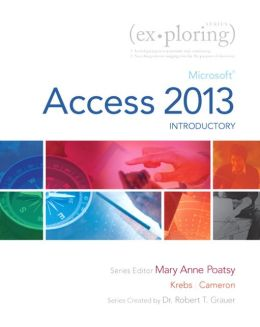 Exploring: Microsoft Access 2013, Introductory