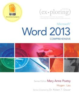 Exploring: Microsoft Word 2013, Comprehensive