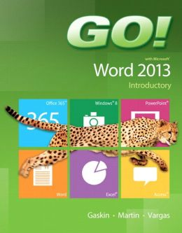 GO! with Microsoft Word 2013 Introductory