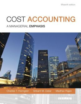 Cost Accounting, Student Value Edition