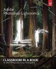 . Adobe Creative Team - Adobe Photoshop Lightroom 5: Classroom in a Book