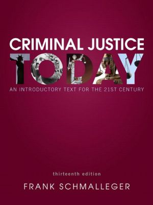 Criminal Justice Today: An Introductory Text for the 21st Century / Edition 13