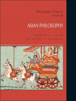 Philosophic Classics: Asian Philosophy