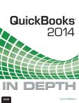 Book Cover Image. Title: QuickBooks 2014 In Depth, Author: Laura Madeira