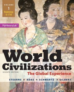 World Civilizations: The Global Experience, Volume 1, Plus NEW MyHistoryLab with eText -- Access Card Package