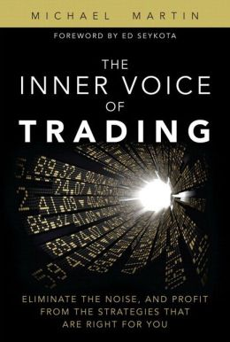 The Inner Voice of Trading: Eliminate the Noise, and Profit from the Strategies That Are Right for You (paperback)